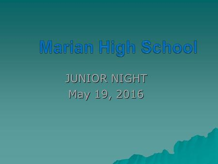 JUNIOR NIGHT May 19, 2016. AGENDA  Spring 2016 tasks  SAT ACT Tests  Naviance Tool  College Selection  Essays  References  Summer Tasks.