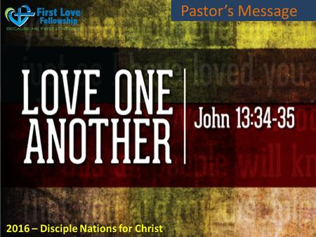 Pastor's Message 2016 – Disciple Nations for Christ.