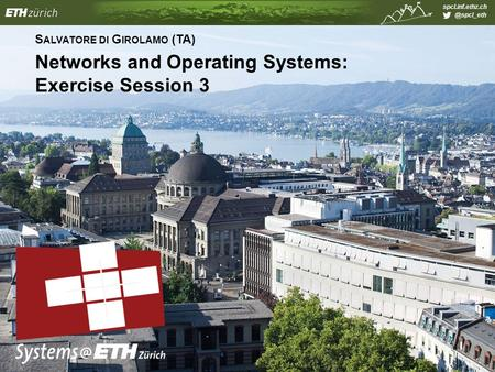 S ALVATORE DI G IROLAMO (TA) Networks and Operating Systems: Exercise Session 3.