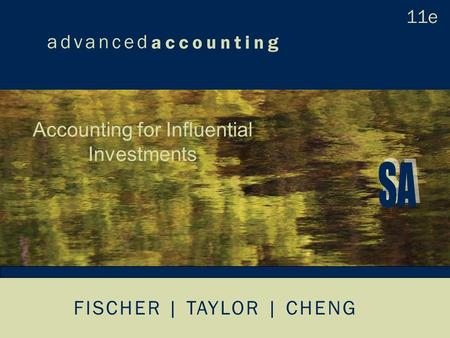 FISCHER | TAYLOR | CHENG Accounting for Influential Investments.