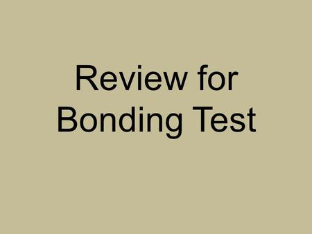 "Review for Bonding Test. Bohr Diagrams L K M N ""K"" holds 2 e- ""L"" holds 8 e- ""M"" holds 18 e- ""N"" holds 32 e- The farther away from the nucleus, the more."