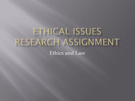 research paper ethics and law Elements of and distinctions between ethics and the law amber lydford walden university ethics and the law interacting with clients, counselors are held.