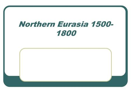 Northern Eurasia 1500- 1800. Japanese Reunification.
