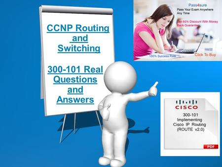 © 2009 Cisco Systems, Inc. All rights reserved. ROUTE v1.0—0-1 CCNP Routing and Switching 300-101 Real Questions and Answers.