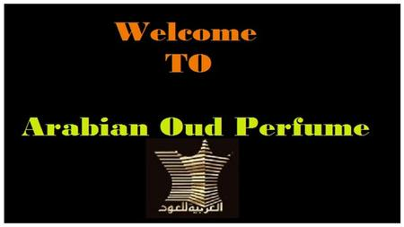 We cannot deny the importance of Arabic perfumes in scent industry. Arabic perfumes are loved by all the age groups and sex. Oud perfume is one of the.