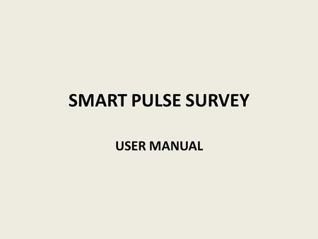 SMART PULSE SURVEY USER MANUAL.