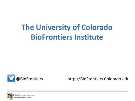 The University of Colorado BioFrontiers