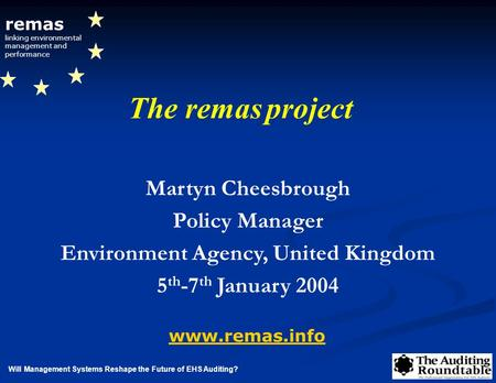 Will Management Systems Reshape the Future of EHS Auditing? remas linking environmental management and performance www.remas.info Martyn Cheesbrough Policy.
