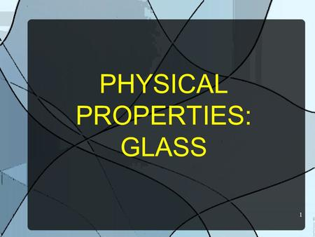 1 PHYSICAL PROPERTIES: GLASS. 2 Physical vs. Chemical Properties Characteristics of matter for UNIQUE identity Physical properties describe a substance.