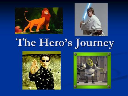 The Hero's Journey. Stage 1 The Ordinary World The hero, uneasy, uncomfortable or unaware, is introduced sympathetically so the audience can identify.