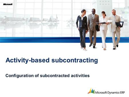 Configuration of subcontracted activities Activity-based subcontracting.