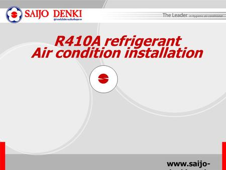 Www.saijo- denki.co.th R410A refrigerant Air condition installation.