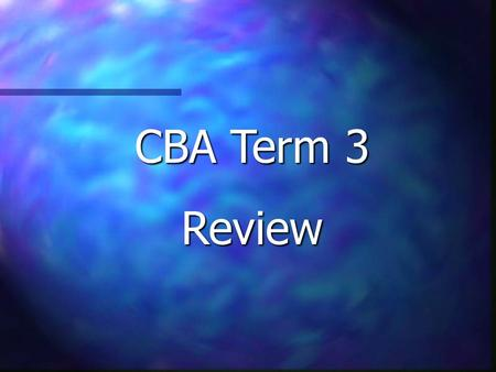 CBA Term 3 Review. 3-D Shapes 2-D Measure- ment Ratios, Rates and Proportions AlgebraPotpourri $100 $200 $300 $400 $500.
