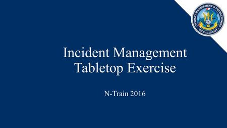 Incident Management Tabletop Exercise N-Train 2016.