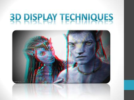 Contents:-  What is 2D?  What is 3D?  3D Display Devices  Types Of 3D Display Stereoscopic Display Auto Stereoscopic Display <strong>Holographic</strong> Display 