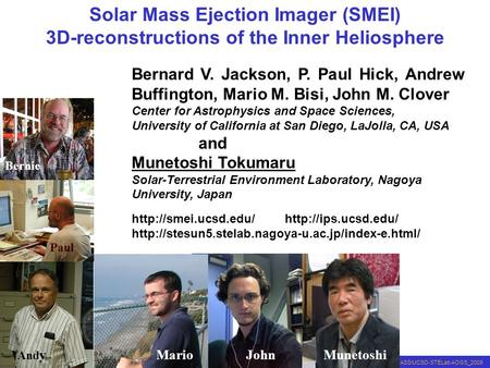 CASS/UCSD-STELab AOGS_2009 Solar Mass Ejection Imager (SMEI) 3D-reconstructions of the Inner Heliosphere Bernard V. Jackson, P. Paul Hick, Andrew Buffington,