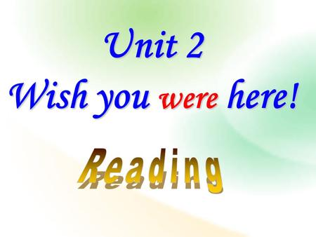 Unit 2 Wish you were here! What can you see from the video?