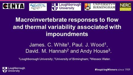 Macroinvertebrate responses to flow and thermal variability associated with impoundments James. C. White 1, Paul. J. Wood 1, David. M. Hannah 2 and Andy.