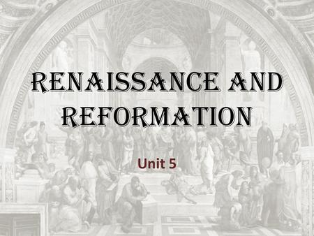 Renaissance and Reformation Unit 5. I. The Waning of the Middle Ages Starting in the 12 th century, life in Europe began to change – The Crusades brought.