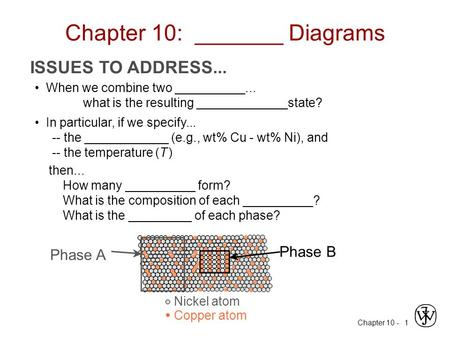 Chapter 10 - 1 ISSUES TO ADDRESS... When we combine two __________... what is the resulting _____________state? In particular, if we specify... -- the.