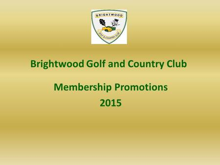 Brightwood Golf and Country Club Membership Promotions 2015.