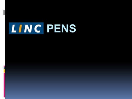 A BRIEF OVERVIEW  LINC is one of the top 3 players in the organized Writing Instrument Industry of India  A premier manufacturer and exporter of quality.