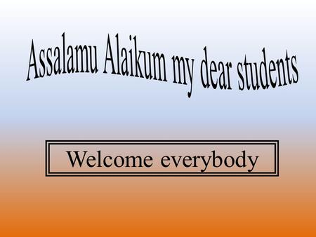 Welcome everybody. Md Hasan Hafizur Rahman Senior Lecturer Department of English Cambrian School College Dhaka Senior Lecturer Department of English Cambrian.
