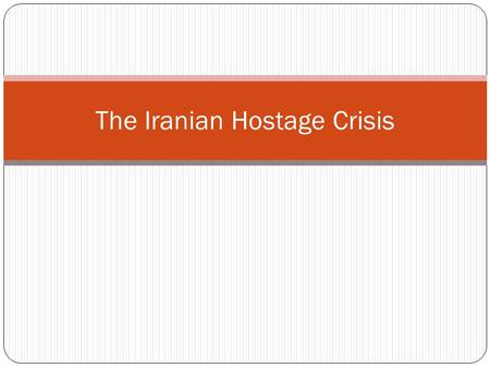 The Iranian Hostage Crisis. The Cold War When WWII ended and the Cold War began the US immediately realized the importance of Middle East oil  US already.