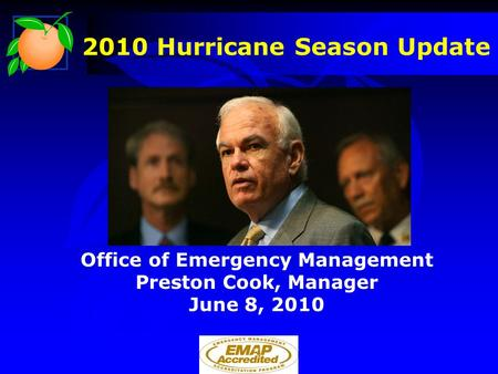 2010 Hurricane Season Update Office of Emergency Management Preston Cook, Manager June 8, 2010.
