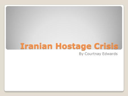 Iranian Hostage Crisis By Courtnay Edwards. How it all Started Oil was discovered in Iran in 1908 and attracted attention from the West The US traded.