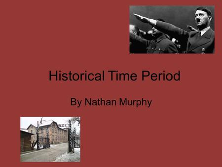 Historical Time Period By Nathan Murphy. Was Hitler Called The Fuhrer? In the book, Adolf Hitler comes to dinner at Bruno's house (pg 177, paragraph 3).