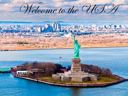 Welcome to the USA. The United States of America lie in the middle of the North American continent. The area of the USA is over nine million square kilometres.