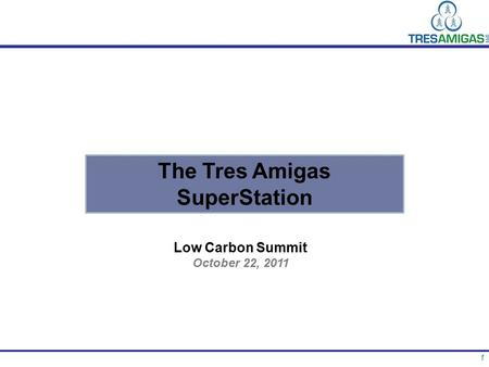 1 The Tres Amigas SuperStation Low Carbon Summit October 22, 2011.