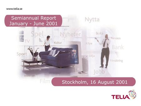 Semiannual Report January - June 2001 Stockholm, 16 August 2001.