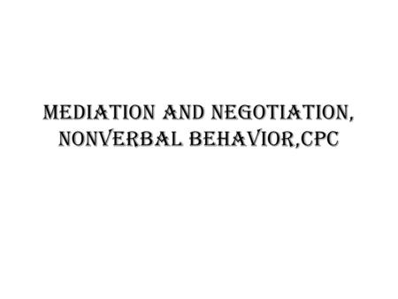 Mediation and Negotiation, NONVERBAL BEHAVIOR,cPC.