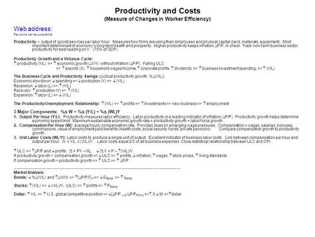 Productivity and Costs (Measure of Changes in Worker Efficiency) Web address: Revisions can be substantial Productivity – output of goods/services per.