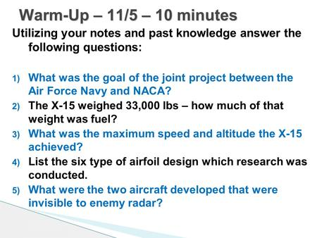 Warm-Up – 11/5 – 10 minutes Utilizing your notes and past knowledge answer the following questions: What was the goal of the joint project between the.