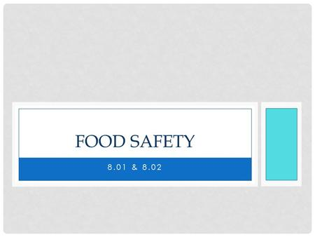 8.01 & 8.02 FOOD SAFETY. FOOD SAFETY PRODUCTION REGULATIONS United States Department of Agriculture, Food Safety Inspection Service is the regulatory.