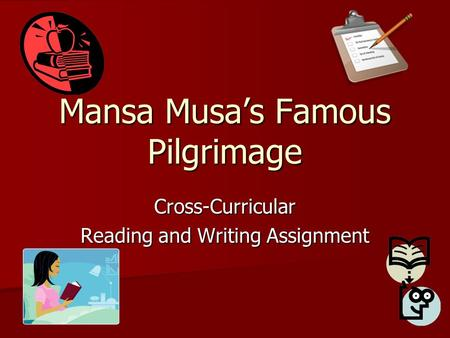 Mansa Musa's Famous Pilgrimage Cross-Curricular Reading and Writing Assignment.