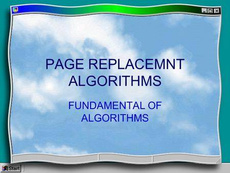PAGE REPLACEMNT ALGORITHMS FUNDAMENTAL OF ALGORITHMS.