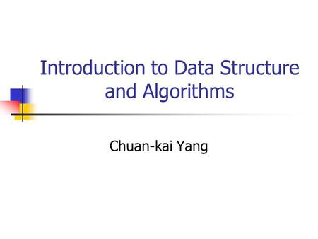Introduction to Data Structure and Algorithms