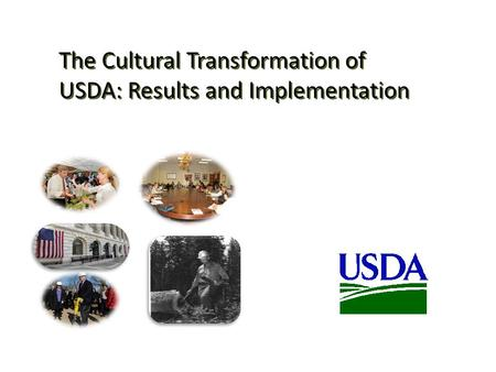 The Cultural Transformation of USDA: Results and Implementation.