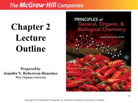 1 Copyright © The McGraw-Hill Companies, Inc. Permission required for reproduction or display. Chapter 2 Lecture Outline Prepared by Jennifer N. Robertson-Honecker.