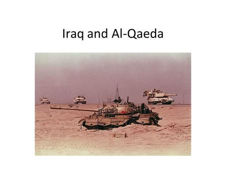 Iraq and Al-Qaeda. The Ba'ath Party The Ba'ath party was an Arab secular socialist political party that sought to unite Arab countries as one large socialist.