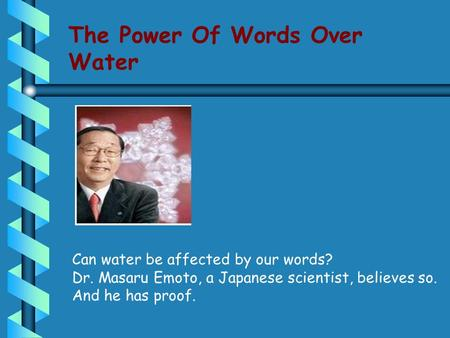 The Power Of Words Over Water