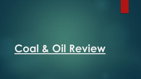 Coal & Oil Review. Team with the most points at the end wins.
