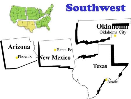 Southwest Oklahoma Oklahoma City Texas Austin New Mexico Santa Fe Arizona Phoenix.