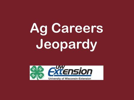 Ag Careers Jeopardy. Plants and Soils 100 300 200 400 500 100 300 200 400 500 100 300 200 400 500 100 300 200 400 500 100 300 200 400 500 Animals Come.