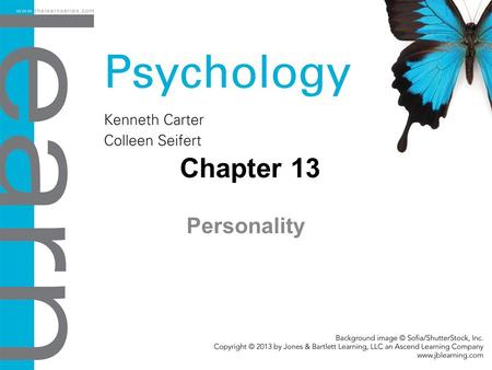 Chapter 13 Personality. Objectives 13.1 Defining Personality Describe the characteristics of a well-crafted personality theory. 13.2 The Psychoanalytic.