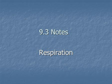 9.3 Notes Respiration. Cellular Respiration outline I. What is respiration? II. Where does it occur? III. Equation: IV. Oxygen or no oxygen V. Steps of.